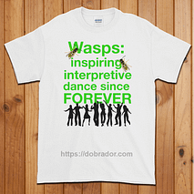 Wasps Inspire Interpretive Dance T-Shirt