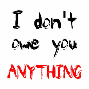 I Don't Owe You Anything