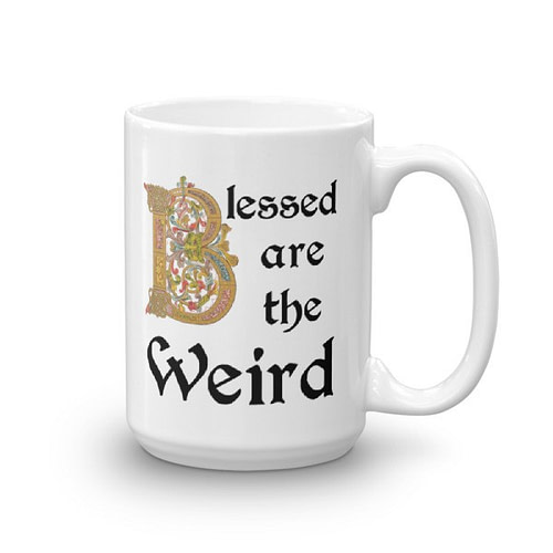 Blessed are the Weird Mug - 15 right