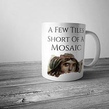 A Few Tiles Short of a Mosaic Mug