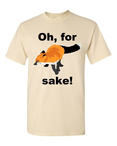 Oh For Fox Sake T-Shirt (natural)