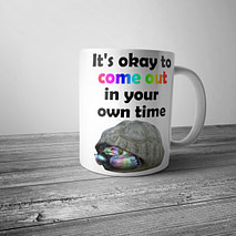 Come Out in Your Own Time Mug