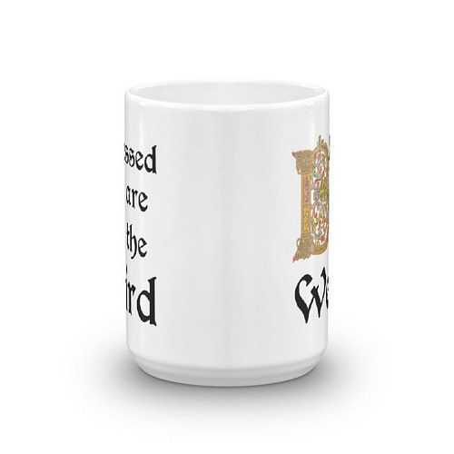 Blessed are the Weird Mug - 15 front
