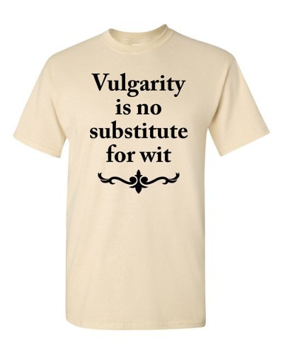 Vulgarity is no Substitute for Wit T-shirt (natural)