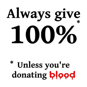 Always Give 100 Percent