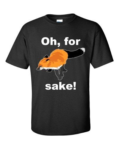 Oh For Fox Sake T-Shirt (black)