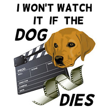 I Won't Watch if the Dog Dies