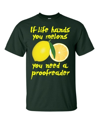 If Life Hands You Melons T-Shirt (forest)
