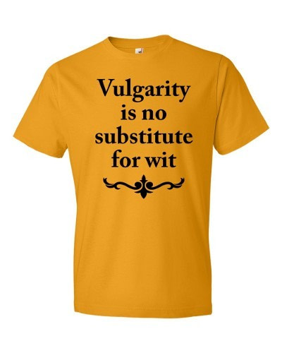Vulgarity is no Substitute for Wit T-shirt (tangerine)