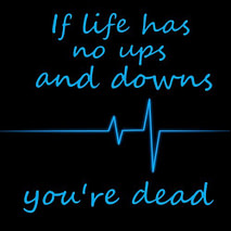 If Life Has No Ups and Downs