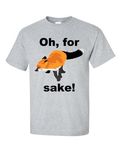 Oh For Fox Sake T-Shirt (slate)