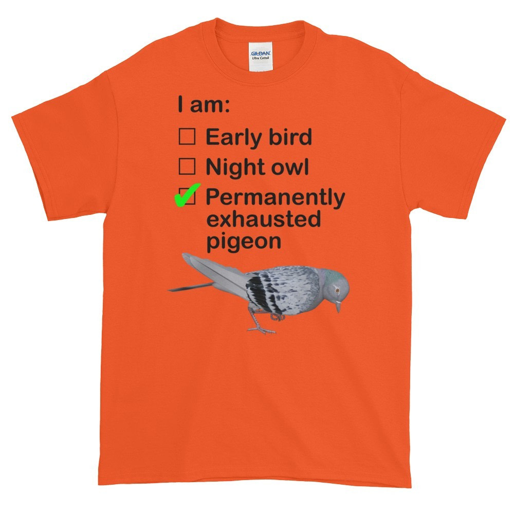 Permanently Exhausted Pigeon T-Shirt