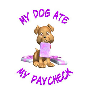 Dog Ate My Paycheck